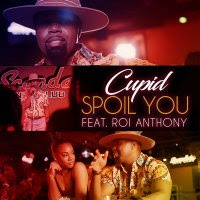 "CUPID feat Roi ""CHIP"" Anthony – ""SPOIL U"""